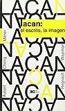 img - for Lacan, el escrito, la imagen (Spanish Edition) book / textbook / text book