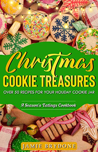 (Christmas Cookie Treasures: Over 50 Recipes For Your Holiday Cookie Jar (Season's Eatings Book)