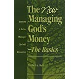 The New Managing God's Money-The Basics by Michel A. Bell (2011-02-15)