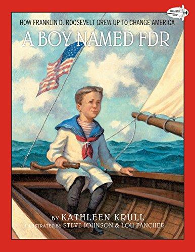 A Boy Named FDR: How Franklin D. Roosevelt Grew Up to Change America