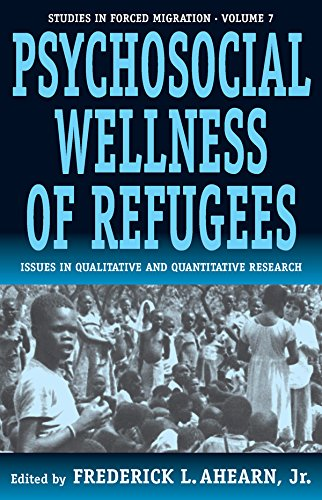 Read Online The Psychosocial Wellness of Refugees: Issues in Qualitative and Quantitative Research (Forced Migration) pdf