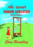 img - for Au revoir Madame Guillotine: Second Edition book / textbook / text book