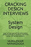 CRACKING DESIGN INTERVIEWS: System Design