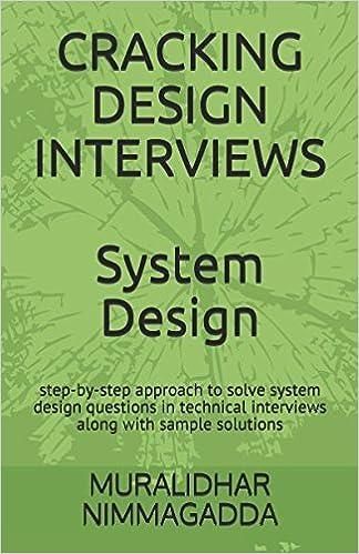 Cracking Design Interviews System Design Nimmagadda Muralidhar 9781973212836 Amazon Com Books