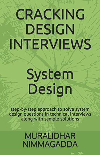 CRACKING DESIGN INTERVIEWS: System Design by Independently published