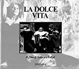 La dolce vita. Il film di Federico Fellini.