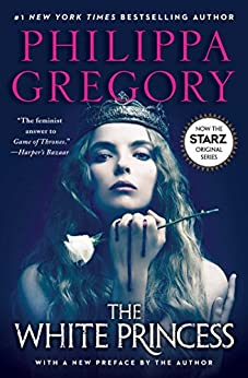 The White Princess (The Plantagenet and Tudor Novels) by [Gregory, Philippa]