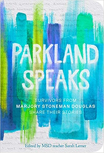 Amazon.com: Parkland Speaks: Survivors from Marjory Stoneman ...