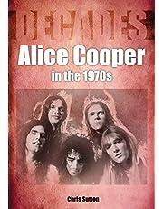 Alice Cooper in the 1970s: Decades