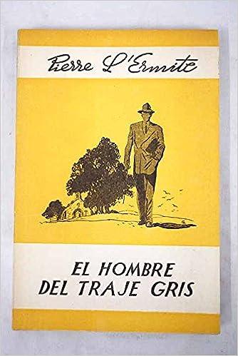 El hombre del traje gris: Amazon.es: PIERRE LERMITE: Libros