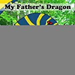 My Father's Dragon | Ruth Stiles Gannett