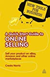 A Quick Start Guide to Online Selling: How to Sell Your Product on e-bay, Amazon, i-tunes and Other Online Market Places (New Tools for Business)
