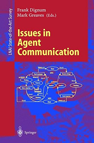 Issues in Agent Communication (Lecture Notes in Computer Science) by Frank Dignum Mark Greaves