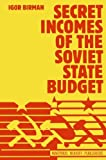 img - for Secret Incomes of the Soviet State Budget by Igor Birman (1981-01-01) book / textbook / text book