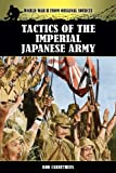 Tactics of the Imperial Japanese Army, Bob Carruthers, 1781583242