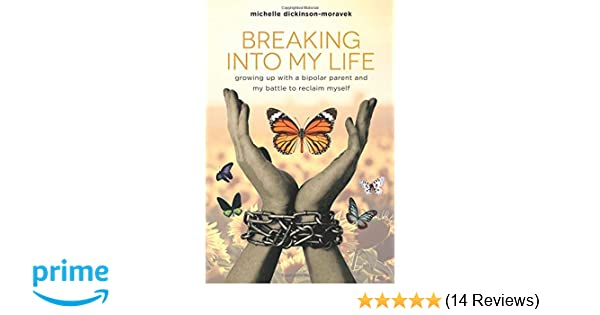Breaking Into My Life: Growing Up with a Bipolar Parent and My