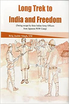 Book Long Trek to Freedom: Daring Escape by Three Indian Army Officers from Japanese POW Camp
