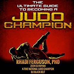 The Ultimate Guide to Becoming a Judo Champion