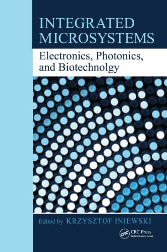 [PDF] Integrated Microsystems: Electronics, Photonics, and Biotechnology Free Download | Publisher : CRC Press | Category : Computers & Internet | ISBN 10 : 1439836205 | ISBN 13 : 9781439836200