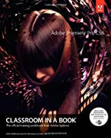 Adobe Premiere Pro CS6 Classroom in a Book Front Cover