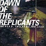 One Head, Two Arms, Two Legs by Dawn of the Replicants (2006-08-01)