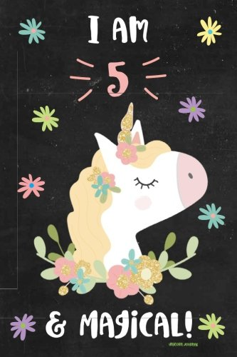 Unicorn Journal I am 5 & Magical!: Cute Happy Birthday 5 Years Old Unicorn Journal Notebook for Kids, Birthday Unicorn Journal for Girls, Writing, ... Year, 5 Year Old Birthday Gift for Girls!