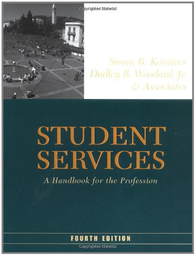 Student Services: A Handbook for the Profession (Jossey Bass Higher & Adult Education Series)