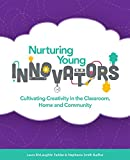 """L. Taddei and S. Budhai, """"Nurturing Young Innovators: Cultivating Creativity in the Classroom, Home and Community"""" (ISTE, 2017)"""