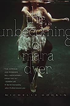 The Unbecoming of Mara Dyer (The Mara Dyer Trilogy Book 1) by [Hodkin, Michelle]