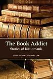 The Book Addict: Stories of Bibliomania