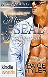 Hot SEALs: My SEAL Bodyguard (Kindle Worlds Novella)