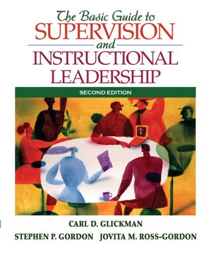 By Carl D. Glickman - The Basic Guide to Supervision and Instructional Leadership: 2nd (second) Edition