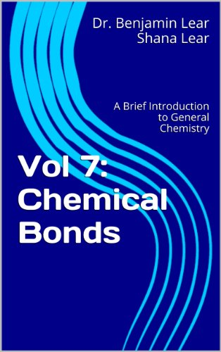 Chemical Bonds (A Brief Introduction to General Chemistry Book 7) ()