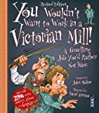 You Wouldn't Want to be in a Victorian Mill!