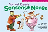 Songbooks – Sonsense Nongs (Book + CD): Michael Rosen's book of silly songs, daft ditties, crazy croons, loony lyrics, batty ballads ...