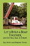 Let's Build a Boat Together and Go for a Sail in Europe by Hal Stufft (7-Mar-2012) Paperback