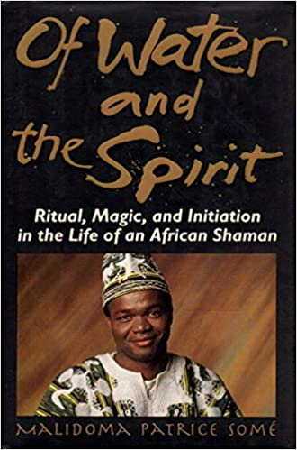 Of Water And Spirit: Ritual, Magic and Initiation in the Life of an