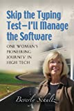 Skip the Typing Test - I'll Manage the Software, Mary Herczog and Beverly Schultz, 1626466947