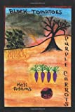 Black Tomatoes/Purple Carrots