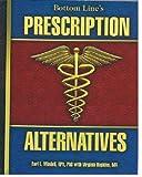 Bottom Line's Prescription Alternatives, Earl L. Mindell, 0887235549