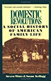 Domestic Revolutions, Steven Mintz and Susan M. Kellogg, 002921291X