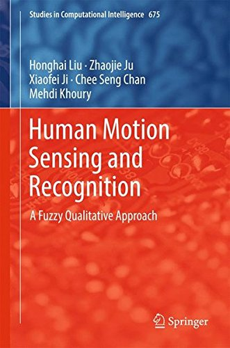 Human Motion Sensing and Recognition: A Fuzzy Qualitative Approach (Studies in Computational Intelligence)