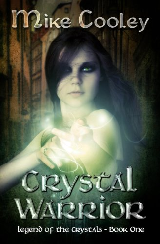 Crystal Warrior (Legend Of The Crystals Book 1)