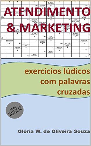 Atendimento e Marketing: exercícios lúdicos com palavras cruzadas  (Fixação de conteúdo Livro 4)