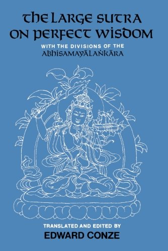 The-Large-Sutra-on-Perfect-Wisdom-With-the-Divisions-of-the-Abhisamayalankara-Center-for-South-and-Southeast-Asia-Studies-UC-Berkeley