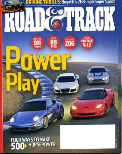 Road & Track January 2011 Porsche 911 Turbo S & Audi R8 V-10 & Corvette Z06 & Aston Vantage V-12 on Cover (Power Play), Four Ways to Make 500+ Horsepower, Driving Thrills - Bugatti's 268-mph Super Sport