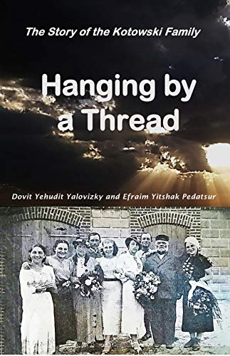(Hanging by a Thread: The story of the Kotowski)