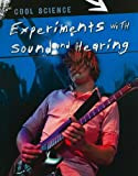 Experiments with Sound and Hearing, Chris Woodford, 1433934574