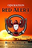 Operation Red Alert: The Iron Eagle Series Book Four