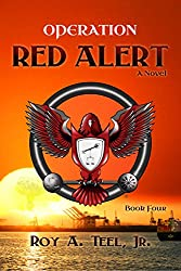 Operation Red Alert: A Suspense-Thriller In The Iron Eagle Series Book Four
